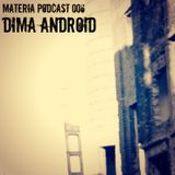 Materia Podcast 006 Dima Android