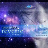 Relentless Reverie 025