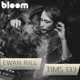 Underground Bloom Records TIMS 133 - EWAN RILL