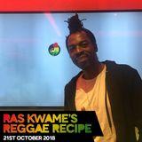 Reggae Recipe - 21/10/18 (Reggae / Dancehall / Bass / Bashment / Afrobeats)