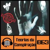 #063 Teorias da Conspiração