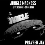 Praveen Jay - Live Session @ JUNGLE MADNESS [27.08.16]
