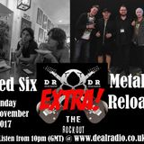 The Rock Out EXTRA 27th November 2017 - Naked Six & Metallica Reloaded