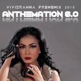 VIVIE RAHMA - ANTHEMATION 6.0 (PROMO MIX 2015)