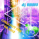 dj AHAU - Chillout mix 06.2015