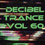 Decibel Trance & Progressive Podcast, Episode 60 - July/Aug
