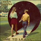Green Cheese Vol 71 - Time To Leave...