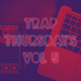 TRAP THURSDAYS VOL 5