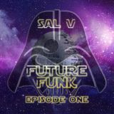 Sal V - Future Funk (Episode One)