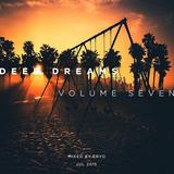 Deep Dreams Volume Seven