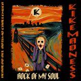 KIKEMADNESS- Rock in my soul