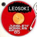 [EP85] Jungle'n'Wobbles Radio Dj Guest: LEOSOKI