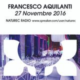 Naturec Radio | Francesco Aquilanti | 27 Novembre 2016