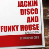 Jackin Disco And Funky House - Aprile 2015 Dj sinopoli Ciro