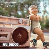 Lazy Groove 3 - Nu Disco