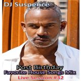 DJ Suspence FB Live #32:  Soulful Post-Birthday Favorite House Songs Mix