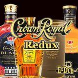 Crown Royal (Redux)