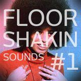 Floorshakin Sounds #01