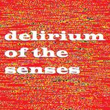 Delirium Of The Senses 24/07/2017