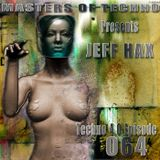 MaSTeRS oF TeCHNo presents Techno 4.0 - Episode 064 by Jeff Hax