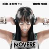 Movere presents Made to Move Episode 14 (Electro House)