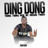 Ding Dong Yeng Yeng Mix By Patuu TWSY
