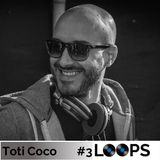 Toti Coco - Loops Podcast #3