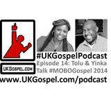 UKGospel.com Podcast 14 - MOBO Gospel