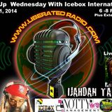 Free Up Wednesdays With Icebox International Live  on Liberated radio with IJAHDAN TAURUS