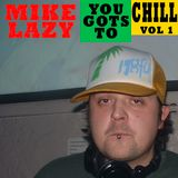 You gots to chill Vol 1