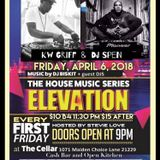 Elevation 1 year Anniversary 4-6-18 With Special Guest KW-Griff & DJ Spen