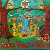 Roots, Vibes & Vision (Part Four)