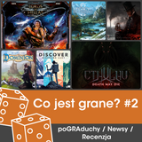 Co jest grane #2 (Brass, Discover, Cthulhu: DMD, Lords of Hellas)