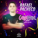 Rafael Pacheco - CARNAMAHAL 2017 - ESPECIAL SET MIX