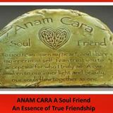 0035 Anam Cara A Soul Friend: An Essence of True Friendship