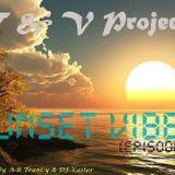 T & V Project pres. Sunset Vibes (Episode 1)