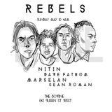 REBELS- with NITIN / SEAN ROMAN / MARSELAN / BLUE GATES