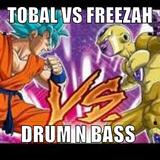 Tobal Vs. Freeza DnB