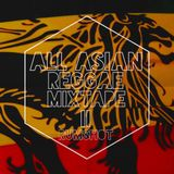 All Asian Reggae Mixtape Volume 2