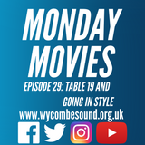 Monday Movies Episode 29: Table 19 and Going In Style