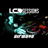 LCD Sessions 018 Hosted by Airwave