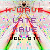 H-Wave Late Rave Vol. 017