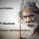 Leejames - Walkabout - Trance and deep techno mix