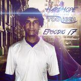 HardHope - Too High (RADIO) Episodio 17