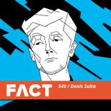 FACT mix 549: Denis Sulta (May '16)