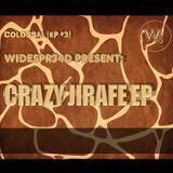 Widespr34d Present: CRAZY JIRAFE EP | COLOSSAL EP#3