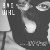 @DJOneF BAD GIRL [Old School HipHop/R&B]