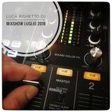 Luca Righetto DJ - MIXSHOW (Luglio 2018)