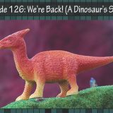 We're Back! (A Dinosaur's Story)