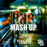 #RNBMashUp Part.05 // R&B, Hip Hop, Dancehall & U.K. // Instagram: djblighty